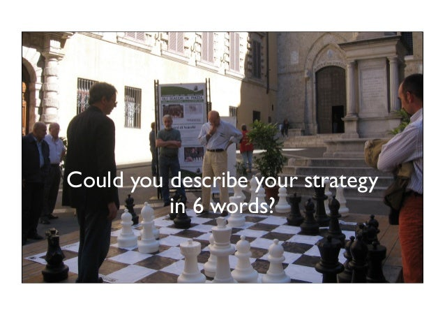 Could you describe your strategy in 6 words?