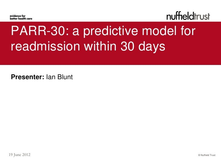 ian blunt parr 30 a predictive model for readmission within 30 days. Black Bedroom Furniture Sets. Home Design Ideas