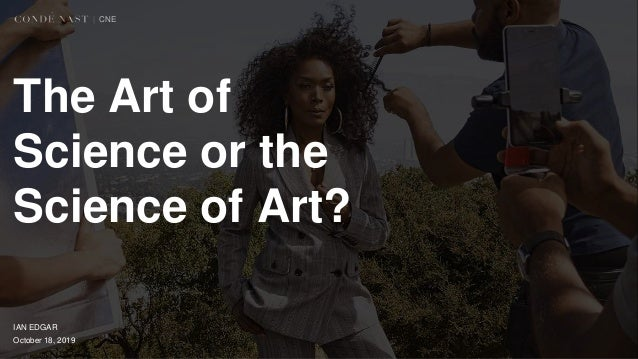 | CNE IAN EDGAR The Art of Science or the Science of Art? October 18, 2019