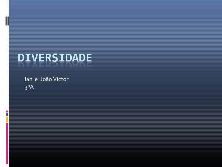 Ian e João Victor3ºA