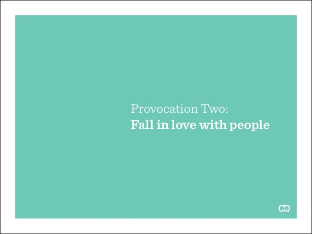 Provocation Two: Fall in love with people