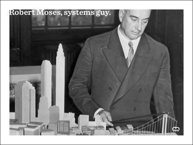 Robert Moses, systems guy.