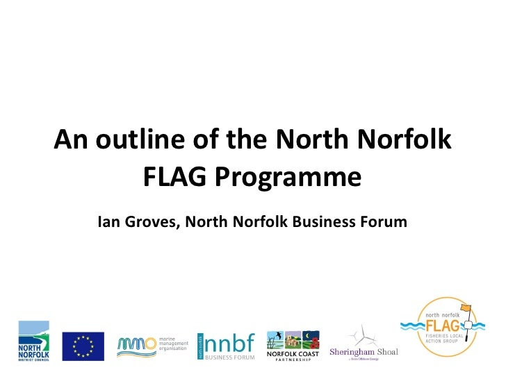 An outline of the North Norfolk       FLAG Programme   Ian Groves, North Norfolk Business Forum