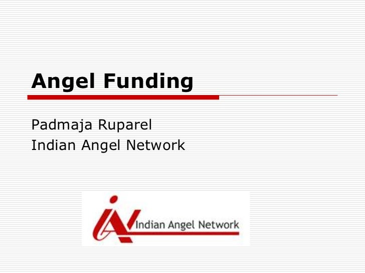 Angel FundingPadmaja RuparelIndian Angel Network