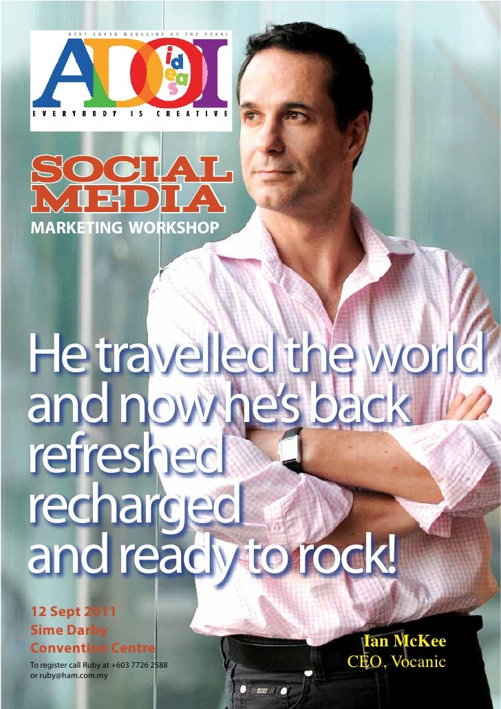 "!""#$%&()*$%MARKETING WORKSHOPHe travelled the worldand now he's backrefreshedrechargedand ready to rock!12 Sept 2011Sime D..."