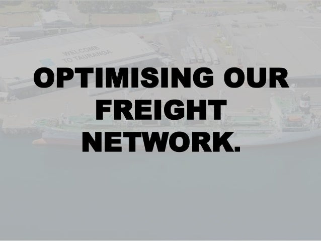 OPTIMISING OUR   FREIGHT  NETWORK.
