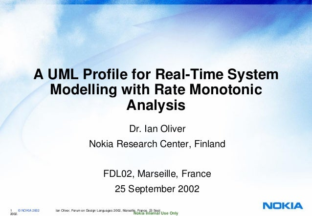 1 © NOKIA 2002 Ian Oliver, Forum on Design Languages 2002, Marseille, France, 23 Sept 2002. Nokia Internal Use Only A UML ...