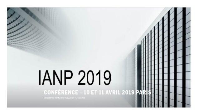 IANP2019 c'est… 83 speakers de haut niveau, experts en intelligence artificielle, startups, grands groupes, laboratoires d...