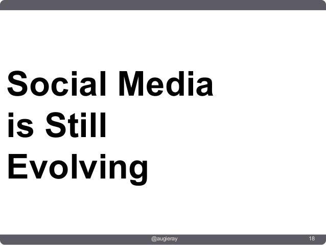 Social Mediais StillEvolving        @augieray   18