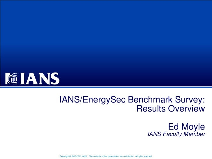 IANS/EnergySec Benchmark Survey:                Results Overview                                                          ...