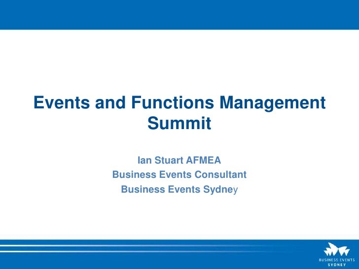 Events and Functions Management              Summit              Ian Stuart AFMEA         Business Events Consultant      ...