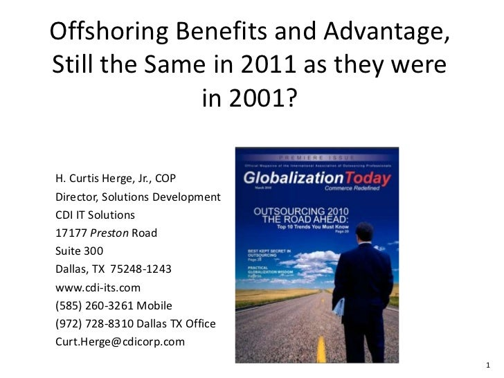 Offshoring Benefits and Advantage, Still the Same in 2011 as they were in 2001?<br />H. Curtis Herge, Jr., COP<br />Direct...