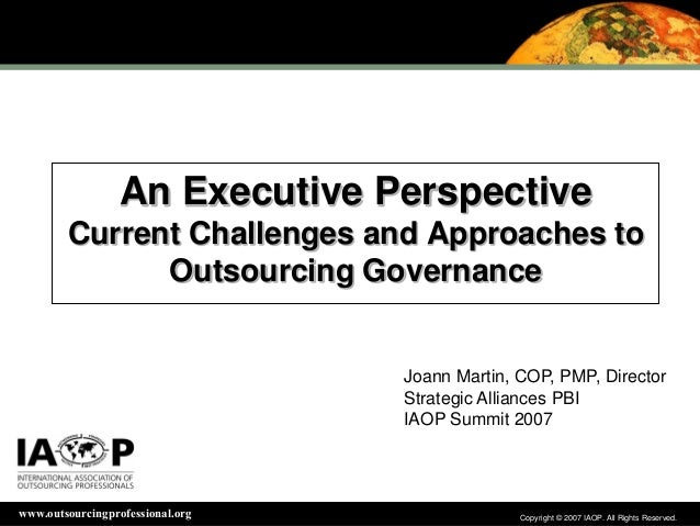 Copyright © 2007 IAOP. All Rights Reserved.Copyright © 2007 IAOP. All Rights Reserved.www.outsourcingprofessional.orgAn Ex...
