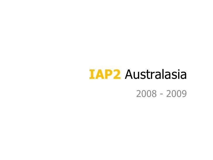 IAP2 Australasia<br />2008 - 2009<br />