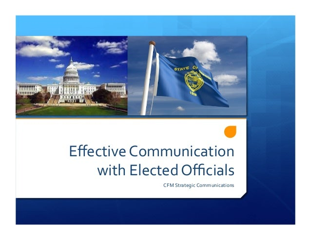 Effective Communication    with Elected Officials                   CFM Strategic Communications