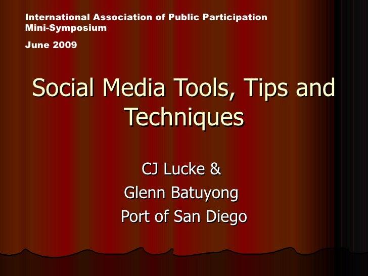 Social Media Tools, Tips and Techniques CJ Lucke &  Glenn Batuyong  Port of San Diego International Association of Public ...