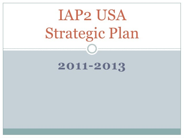 2011-2013 IAP2 USA Strategic Plan