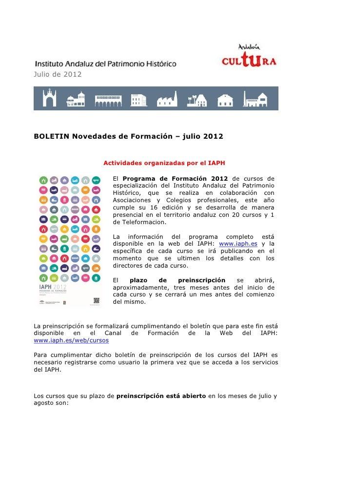 Julio de 2012BOLETIN Novedades de Formación – julio 2012                       Actividades organizadas por el IAPH        ...