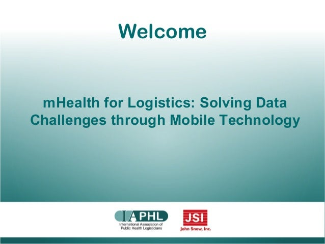 WelcomemHealth for Logistics: Solving DataChallenges through Mobile Technology
