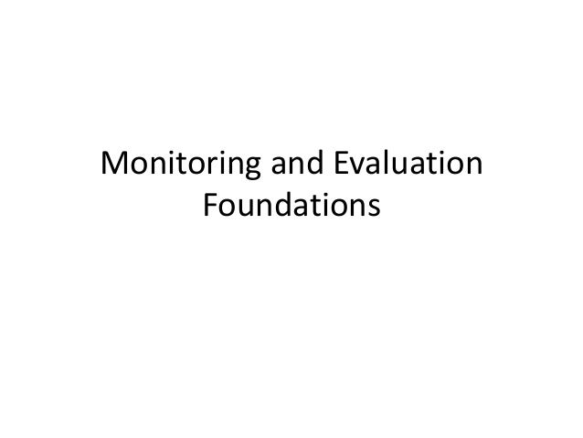 Monitoring and Evaluation Foundations