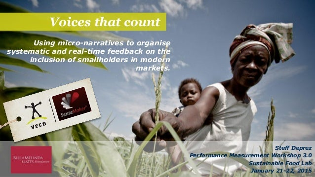 Voices that count Using micro-narratives to organise systematic and real-time feedback on the inclusion of smallholders in...