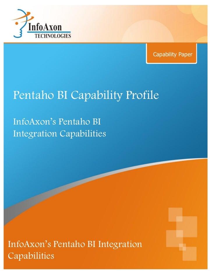 Capability Paper Pentaho BI Capability Profile InfoAxon's Pentaho BI Integration CapabilitiesInfoAxon's Pentaho BI Integra...