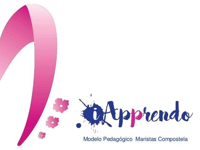 i Modelo Pedagógico Maristas Compostela