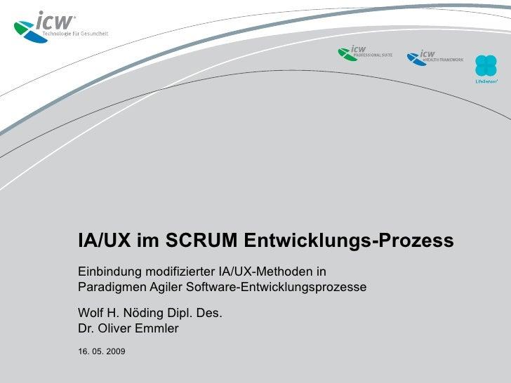 IA/UX im SCRUM Entwicklungs-Prozess Einbindung modifizierter IA/UX-Methoden in Paradigmen Agiler Software-Entwicklungsproz...