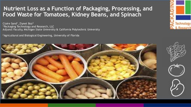 November, 2017 Nutrient Loss as a Function of Packaging, Processing, and Food Waste for Tomatoes, Kidney Beans, and Spinac...