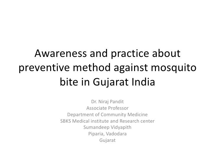 Awareness and practice about preventive method against mosquitobite in Gujarat India<br />Dr. Niraj Pandit<br />Associate ...