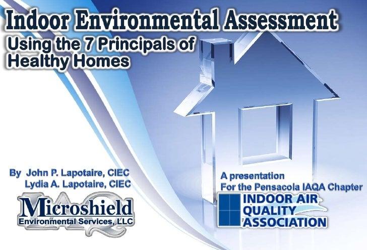 By  John P. Lapotaire, CIEC<br />      Lydia A. Lapotaire, CIEC<br />A presentation <br />For the Pensacola IAQA Chapter<b...