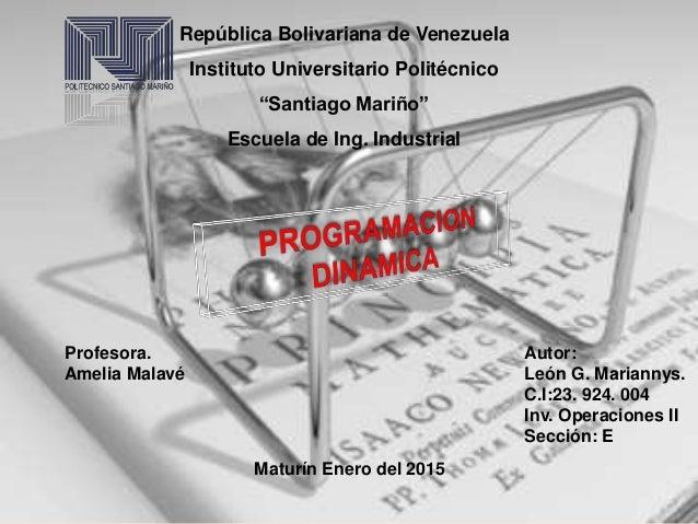 """República Bolivariana de Venezuela Instituto Universitario Politécnico """"Santiago Mariño"""" Escuela de Ing. Industrial Autor:..."""