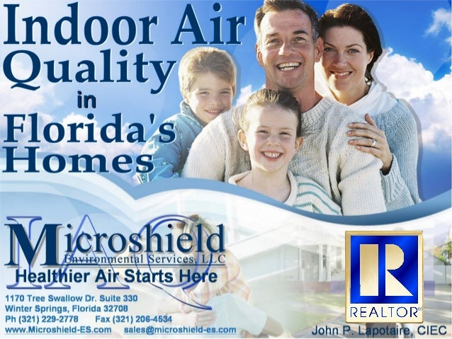 MicroShield Environmental Services, LLC. 2 OF 85 Understanding An Introduction to Residential Indoor Air QualityAn Introdu...