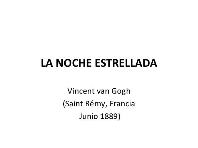 LA NOCHE ESTRELLADA     Vincent van Gogh   (Saint Rémy, Francia        Junio 1889)