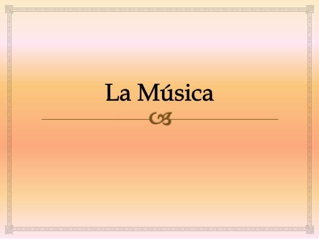 La música es el arte de organizar sensible ylógicamente una combinación coherente desonidos y silencios, utilizando los p...