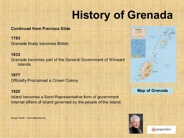 History of GrenadaContinued from Previous Slide1783Grenada finally becomes British1833Grenada becomes part of the General ...