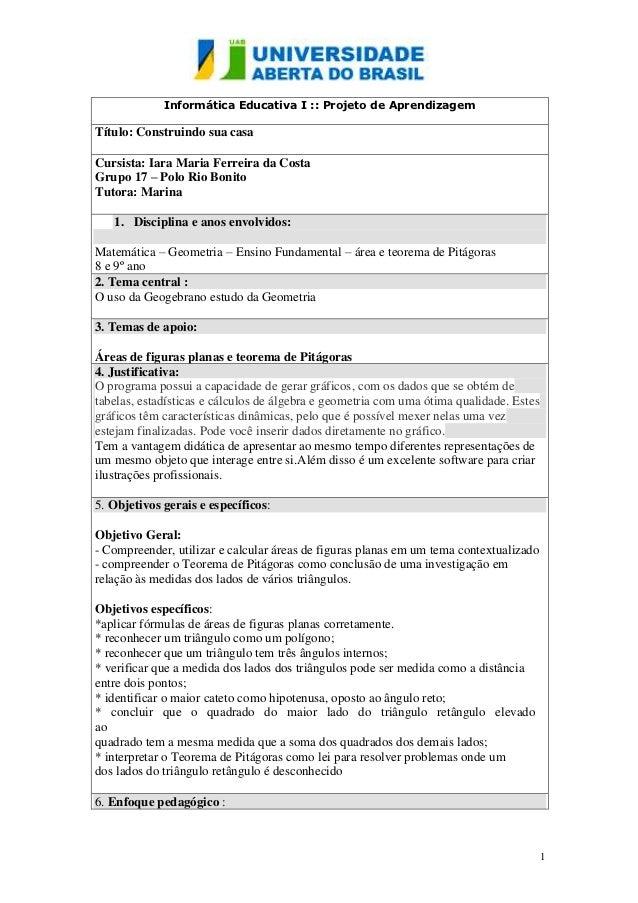 Informática Educativa I :: Projeto de AprendizagemTítulo: Construindo sua casaCursista: Iara Maria Ferreira da CostaGrupo ...