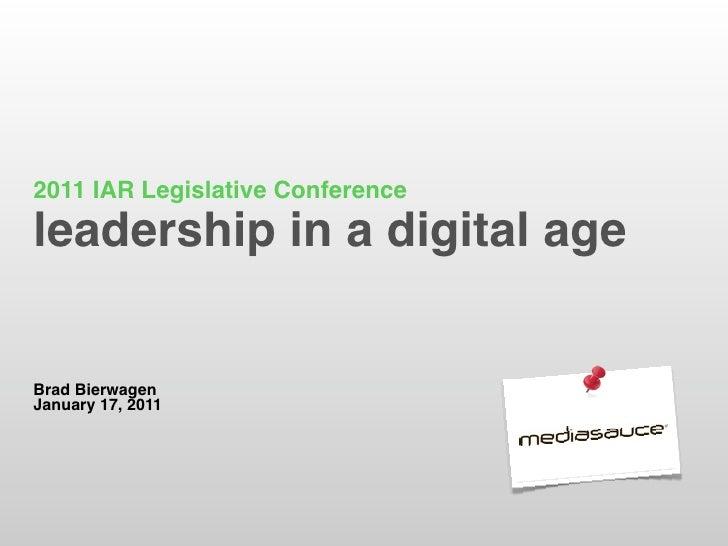 2011 IAR Legislative Conferenceleadership in a digital ageBrad BierwagenJanuary 17, 2011