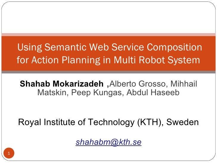 Shahab Mokarizadeh  , Alberto Grosso, Mihhail Matskin, Peep Kungas, Abdul Haseeb Royal Institute of Technology (KTH), Swed...