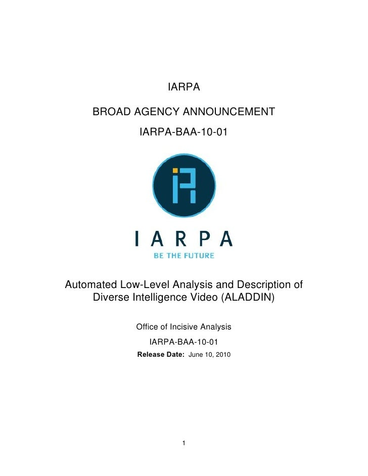 IARPA       BROAD AGENCY ANNOUNCEMENT               IARPA-BAA-10-01     Automated Low-Level Analysis and Description of   ...