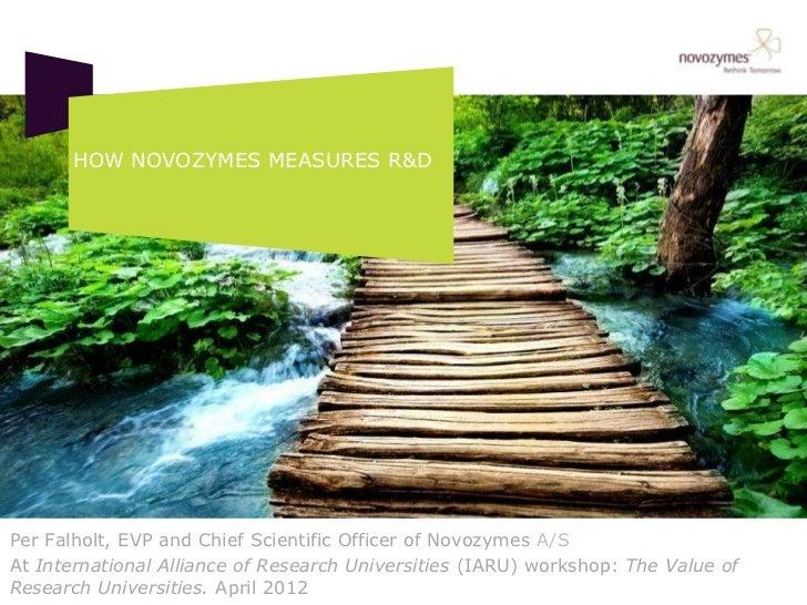 HOW NOVOZYMES MEASURES R&DPer Falholt, EVP and Chief Scientific Officer of Novozymes A/SAt International Alliance of Resea...