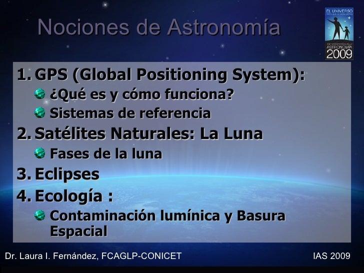 Nociones de Astronomía <ul><li>GPS (Global Positioning System):  </li></ul><ul><ul><li>¿Qué es y cómo funciona? </li></ul>...