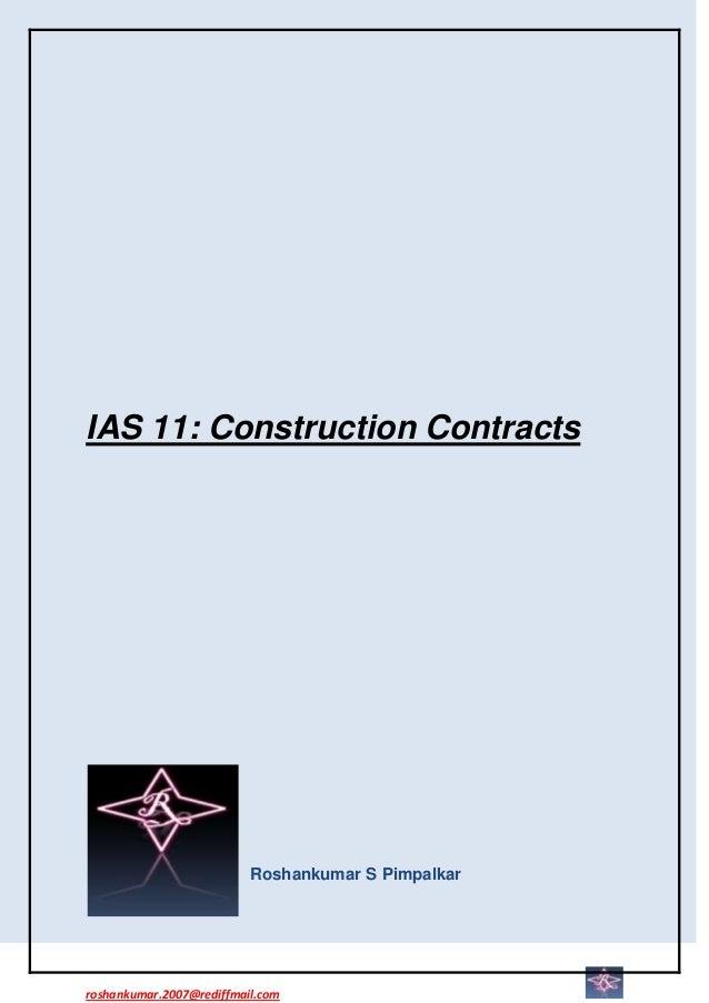 IAS 11: Construction Contracts                          Roshankumar S Pimpalkarroshankumar.2007@rediffmail.com