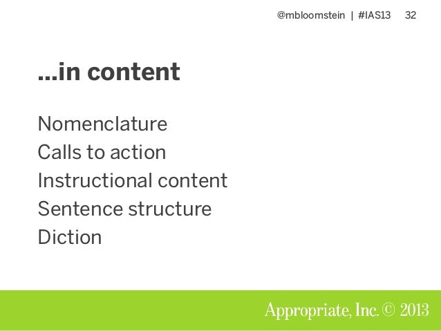 @mbloomstein | #IAS13 32 © 2013 Nomenclature Calls to action Instructional content Sentence structure Diction …in content