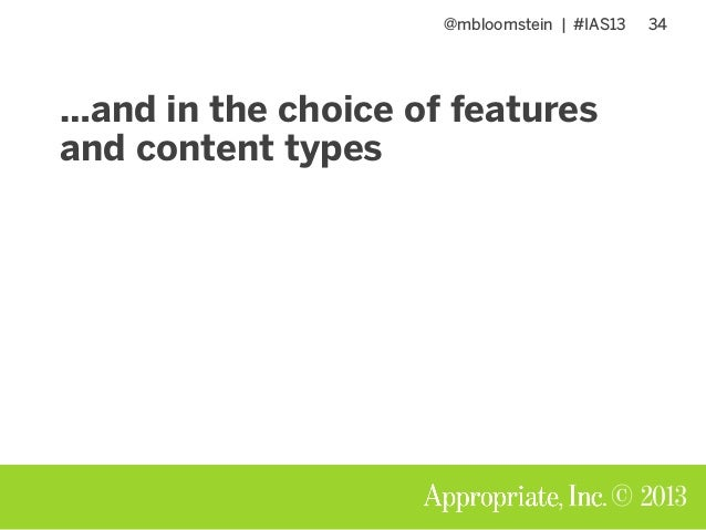 @mbloomstein | #IAS13 34 © 2013 …and in the choice of features and content types