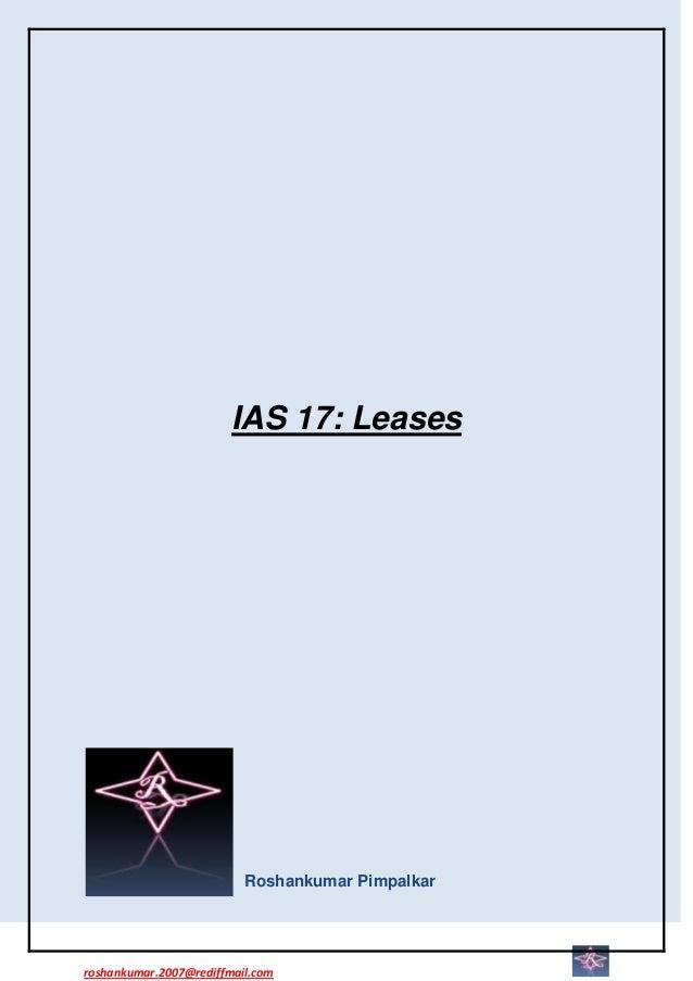 IAS 17: Leases                          Roshankumar Pimpalkarroshankumar.2007@rediffmail.com