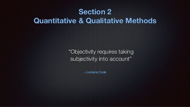 Quantitative Research focuses on objective measurements through statistics and analysis most often collected through surve...