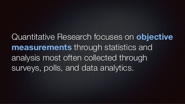 What Quantitative Is Measured and quantified Automatically collected or gathered Based on trends and historical data Defines...