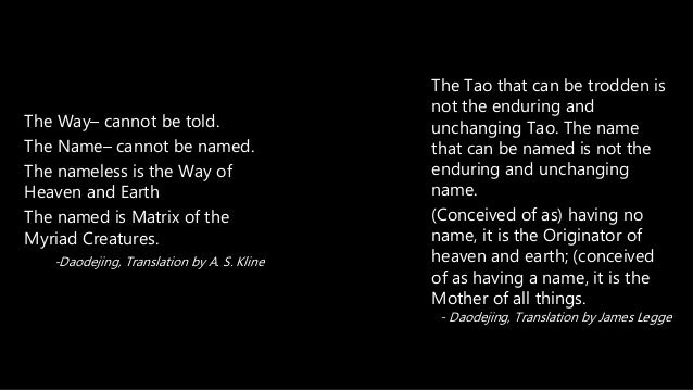 The Way– cannot be told. The Name– cannot be named. The nameless is the Way of Heaven and Earth The named is Matrix of the...