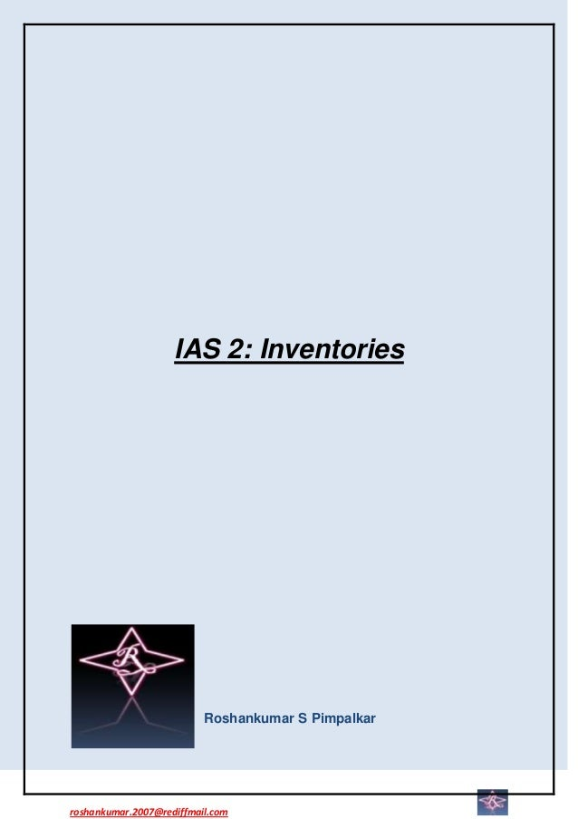 inventories ias 2 Ias 2 inventories opentuitioncom free resources for accountancy students ias 2 says that inventory should be valued at the lower of cost and net realisable value.